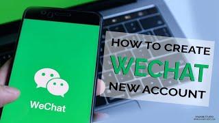 كيفية إنشاء WeChat حساب جديد 2019? WeChat التوقيع| إنشاء حساب WeChat 2019