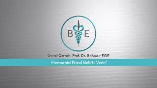 Hemoroid belirtileri nelerdir? / Prof. Dr. Bahadır Ege