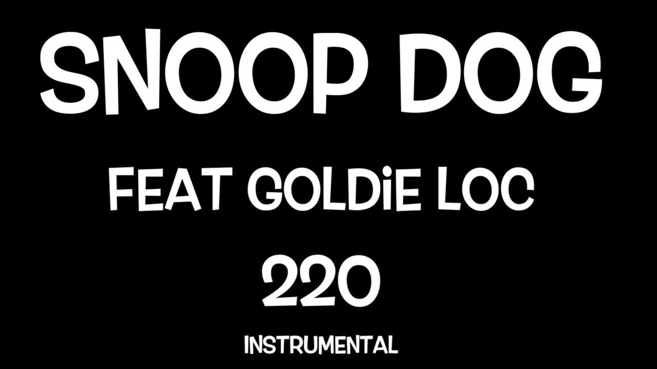 Download SNOOP DOGG ft. GOLDIE LOC- 220 {INSTRUMENTAL}