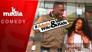 Adot's wife and kids Season 2 EP 2 (HELL DATE)