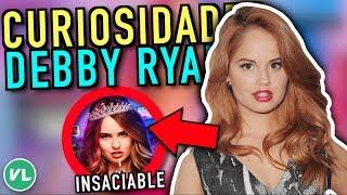 Debby Ryan - ( Insatiable - Insaciable ) Curiosidades / Secretos / Datos / Cosas que NO SABIAS