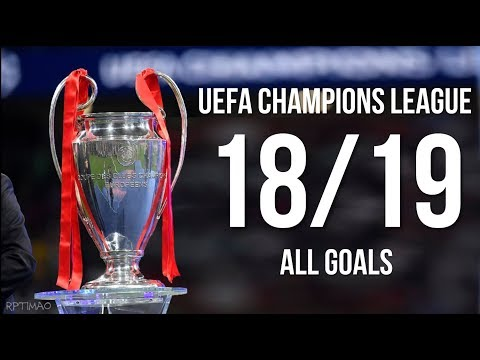 UEFA Champions League 2018-2019 ● All Goals