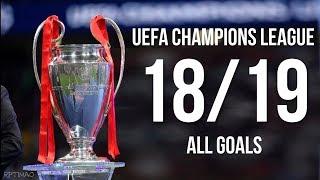 Uefa Champions League 2018 2019 ● All Goals