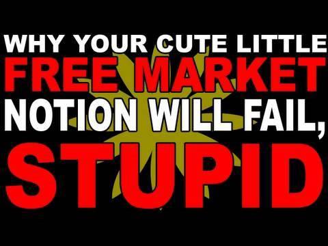 Free Market Capitalism FAILS