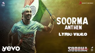 SoormaAnthem Lyric|Soorma| Diljit Dosanjh | Shankar Ehsaan Loy | Gulzar