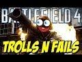 Battlefield 4 TROLLS AND FAILS