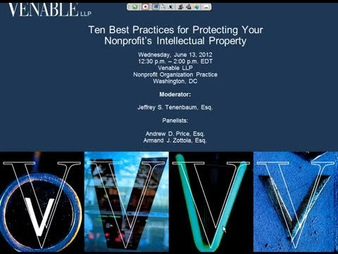 Ten Best Practices for Protecting Your Nonprofit's Intellectual Property - June 13, 2012