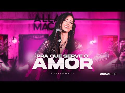 Allana Macedo – Pra que serve o Amor?