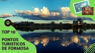 10 pontos turisticos mais visitados de Formosa