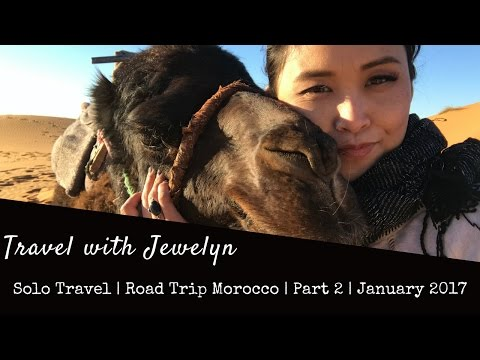 Travel with Jewelyn: Solo travel Road trip Morocco. Camel trek + glamping in the Sahara Desert
