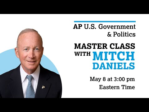 AP U.S. Government and Politics: Exam Tips and Best Wishes with Special Guest Mitch Daniels