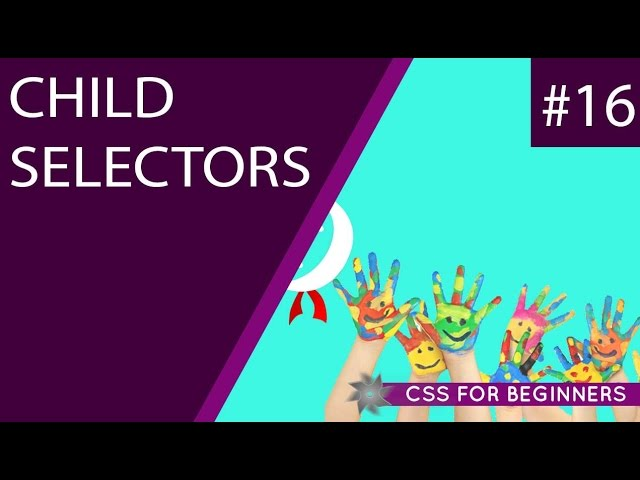CSS Tutorial For Beginners 16 - Child Selectors