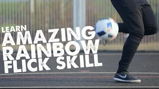 Learn Amazing Rainbow Flick Football Skill - Day 44 of 90