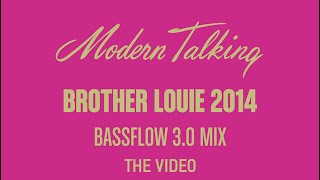 Modern Talking -  Brother Louie (Bassflow 3.0 Mix)