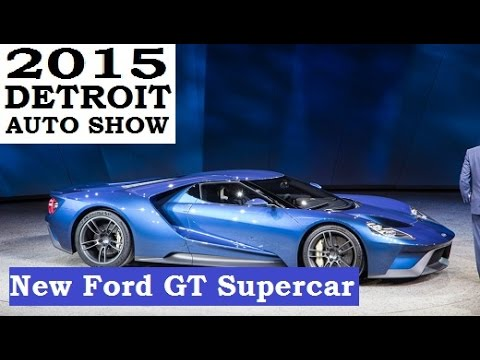 new ford gt supercar 2015 detroit auto show - 2015 Ford Gt Auto Show