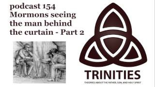 Baixar trinities 154 - Mormons seeing the man behind the curtain - Part 2