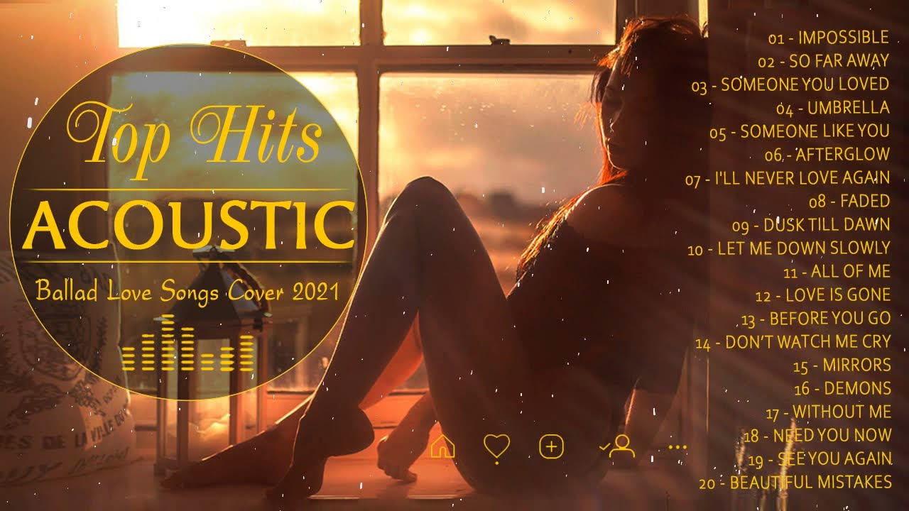 New Acoustic Songs 2021 - Best English Acoustic Love Songs Cover Of Popular Songs Of All Time