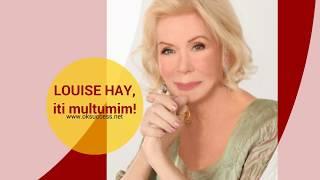 Louise Hay -  Afirmatii Pozitive