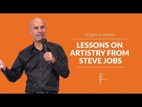 Lessons On Artistry from Steve Jobs | Robin Sharma