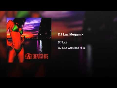 DJ Laz Megamix