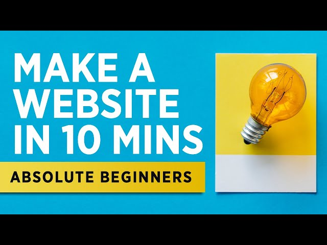 How To Make a Website in 10 Minutes - 2019 - Absolute Beginners