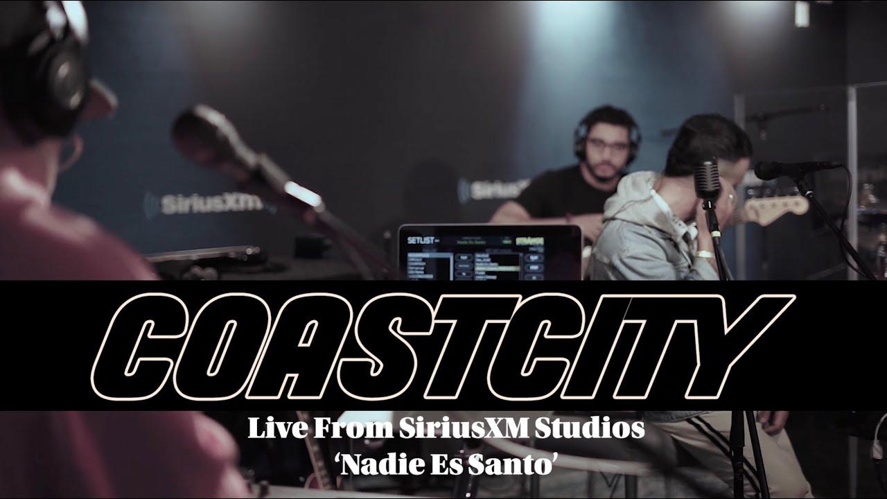 "COASTCITY - ""Nadie es Santo"" - [ LIVE @SiriusXM ]"