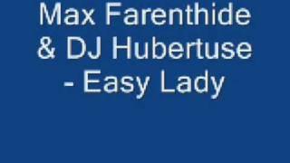 Max Farenthide & DJ Hubertuse - Easy Lady thumbnail