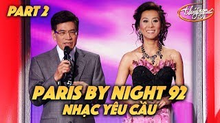 "Paris By Night 92 ""Nhạc Yêu Cầu"" (Full Program - Part 2 of 2)"