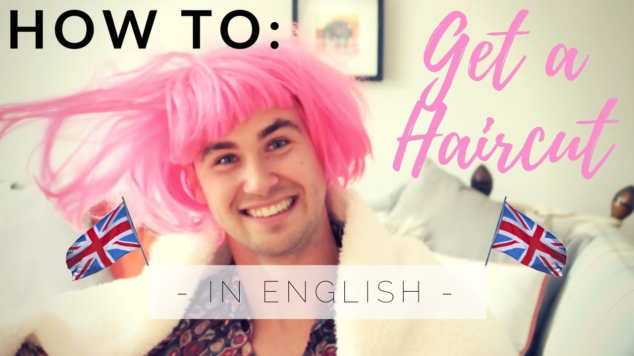 How To Get A Haircut Like A Native English Speaker Youtube