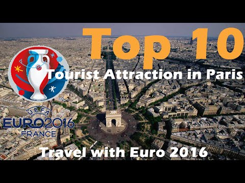 Top 10 Tourist Attractions in Paris | Travel Guide with Euro 2016