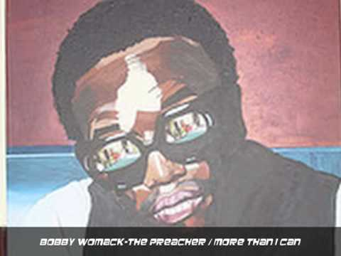 BOBBY WOMACK-The Preacher / More Than I Can