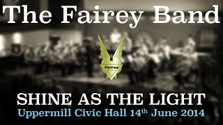 Shine as the Light - The Fairey Band