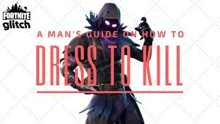 FREE RAVEN SKIN - A Fortnite Mans Guide On How To Dress To Kill **GLITCH SQUAD**
