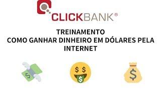 Como Ganhar Dinheiro Em Dólares - Treinamento Tutorial ClickBank
