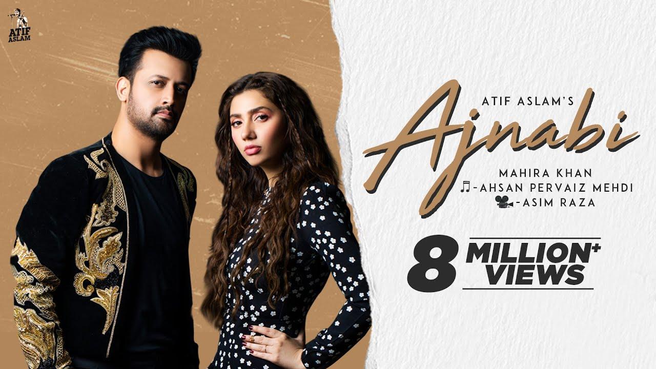 Download Ajnabi - Official Music Video   Atif Aslam Ft. Mahira Khan
