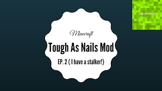 Minecraft Tough As Nails Mod (EP.2 I have a stalker!)