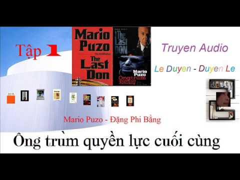 Ông Trùm quyền lực cuối cùng – Mario Puzo- Tập 1- Truyện Audio Lê Duyên – Duyên Lê