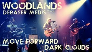 Woodlands - Move Forward / Dark Clouds - live at Debaser Medis