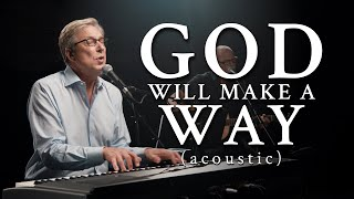 Don Moen - God Wİll Make A Way (Acoustic) | Praise and Worship Music
