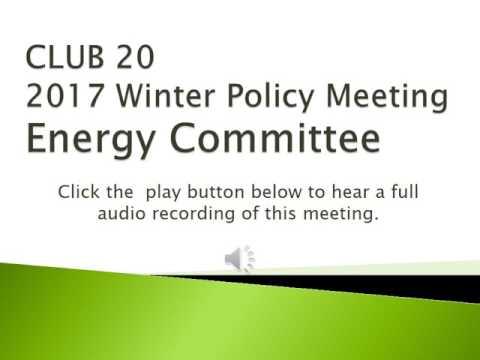 Energy Policy Committee: CLUB 20 Winter Meetings