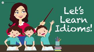 English Lesson #6 | 10 Common Idioms - Examples & Meanings Part 1