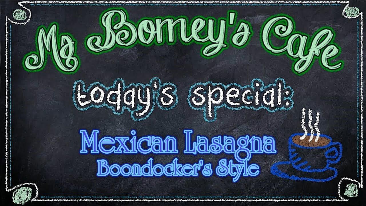 Mexican Lasagna ..... Boondocker's Style