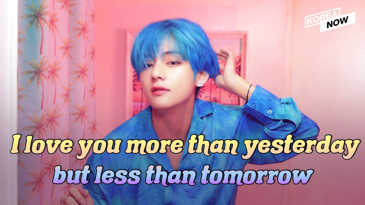 Bts V Tells Fans I Love You More Than Yesterday But Less Than
