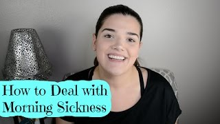 How to Deal with Morning Sickness| First Time Mom