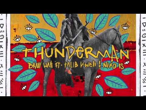 Brady Watt - Thunderman Feat. Talib Kweli and Niko Is
