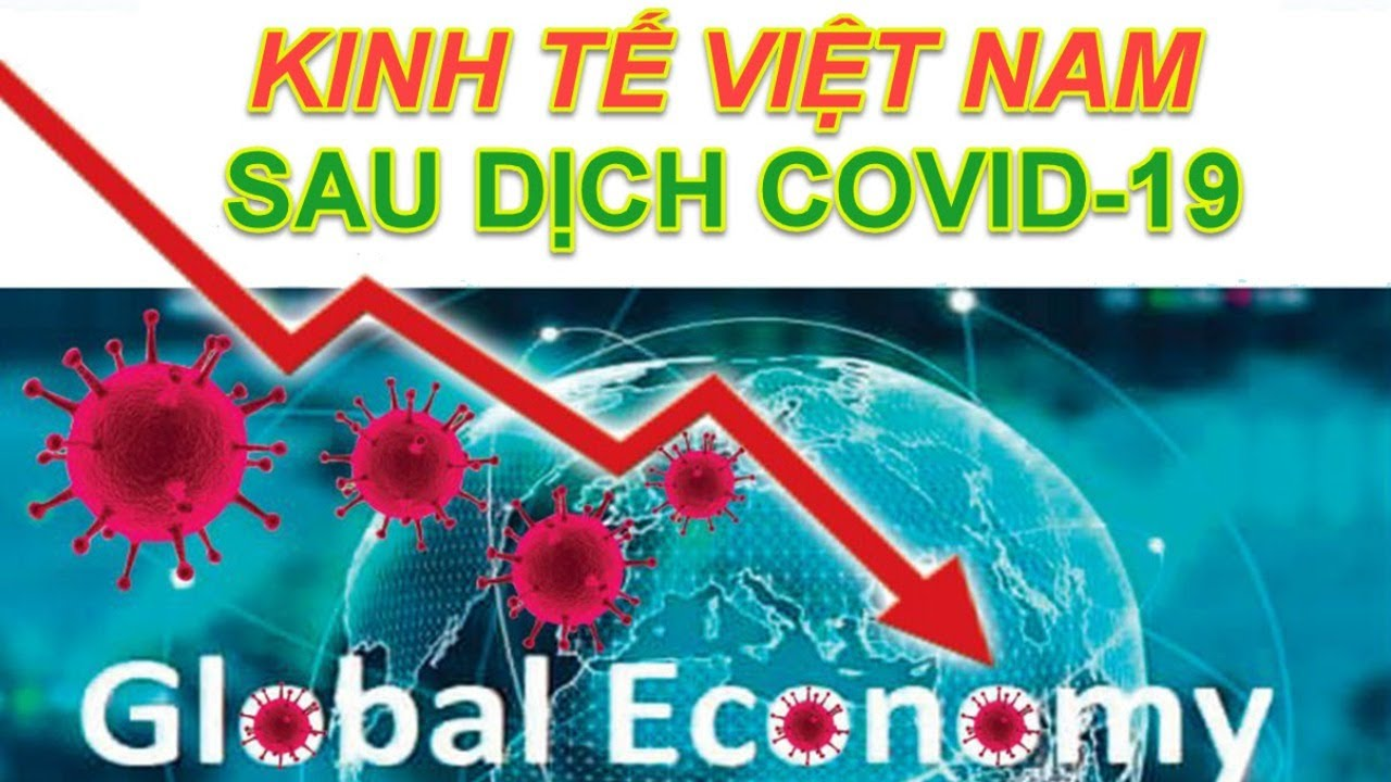 Kinh tế Việt Nam 6 tháng cuối năm 2020