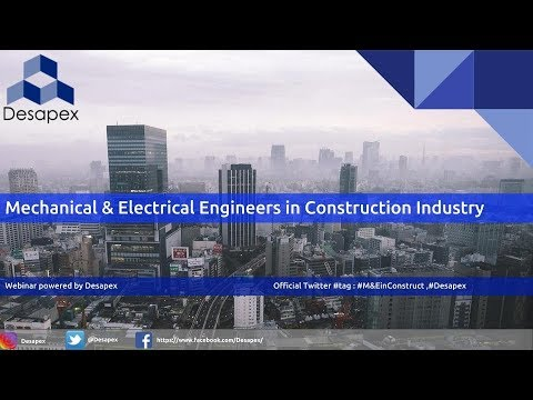 Mechanical & Electrical Engineers in Construction Industry - A webinar powered by Desapex