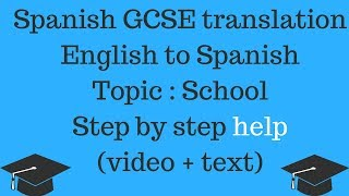Gcse spanish translation english to | topic - school in this video, i give a step by account on translating 10 sentences from into spani...