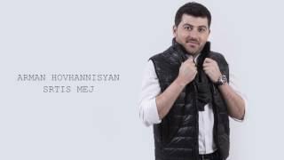 Arman Hovhannisyan   Srtis Mej