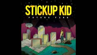 Stickup Kid - Future Fire (FULL ALBUM)